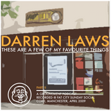 Darren Laws: These Are A Few Of My Favourite Things PART II (2009 RE-UP)