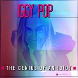Iggy Pop - The Genius Of An Idiot
