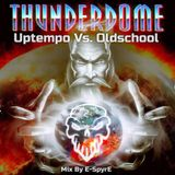 Thunderdome - Uptempo Vs Oldschool