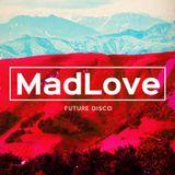 MadLove - Future Disco