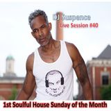 DJ Suspence FB Live #40:  1st Sunday - A Soulful House Celebration