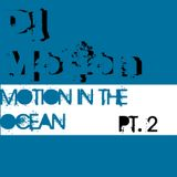 Dj Motion - Motion In The Ocean Pt. 2