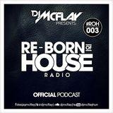 DJ Mcflay® presents. Re-Born Of House Radio #003