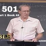 501 - Les Feldick Bible Study Lesson 3 - Part 1 - Book 42