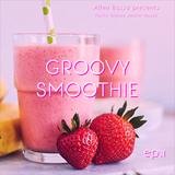 Allen Basso - Groovy Smoothie Ep.1