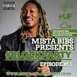 Mista Bibs - #BlockParty Episode 55 (Current R&B & Hip Hop) Follow me on Twitter @MistaBibs