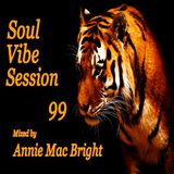 Soul Vibe Session 99 Mixed by Annie Mac Bright