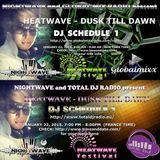 NIGHTWAVE Presents 'HEATWAVE - DUSK TILL DAWN' MIXED BY DJ SCHEDULE 1 (GLOBALMIXX & TOTAL DJ RADIO)
