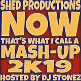 NOW THAT'S WHAT I CALL A MASH-UP 2K19