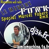 Moment Funk special Marcel Fobert RmX by dj3k