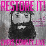 RESTORE IT-Chris Cowley LIVE