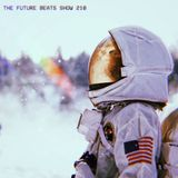 The Future Beats Show Episode 218