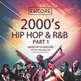 2000s Hip Hop & R&B (Mixed By DJ Encore)