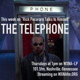"Rick Pecoraro Talks to Himself #63 ""The Telephone"" - 9/14/2017"