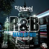 R&B Mash Up Mix - 2019 Wrap Up // R&B, Hip Hop, Trap & U.K. // Instagram: @djblighty
