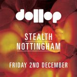 dollop 2nd December at Stealth - Mix by Eliphino