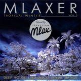Mlaxer vol.3 - Tropical Winter