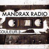 Mandrax Radio / Couleur3 /Jan.2015