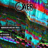 Audioexploitcast #015 by Pezutek