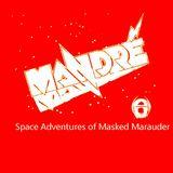 Mandré : Space Adventures of Masked Marauder