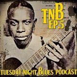 Tuesday Night Blues Episode No. 5