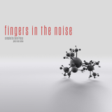 FINGERS IN THE NOISE - Best Off II