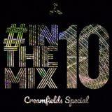 #InTheMix 010 - Creamfields Special
