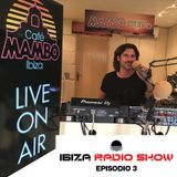 Ibiza Radio Show # 03 2018 presented by Mark Loren @ Café Mambo Ibiza