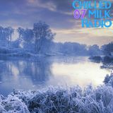 Chilled Milk Radio 07