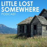 Podcast #12: Little Lost Somewhere