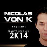 Nicolas Von K Trance YEAR MIX 2014