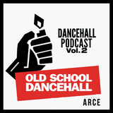Dancehall Podcast Vol.2 (Old School Session 1990-2003)