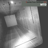 Sounds From NoWhere Podcast #024 - MTD