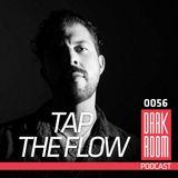 DARK ROOM Podcast 0056: Tap The Flow