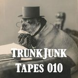 TRUNK JUNK TAPES - 010 - Easter Present