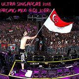 ULTRA SINGAPORE 2018 PROMO MIX| @DJ JØERÜ
