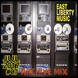 EAST LIBERTY MUSIC - JULY 2017 Archive Minimal Mix #07