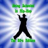 Being Schooled in Hip-Hop (The 80's Addition)