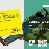 "Bloque Robot Negro: Nahuel Sagárnaga presenta ""Corré, wachín"" #FAN210"