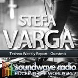 Stefa Varga - Techno Weekly Report Guestmix 13-05-2017
