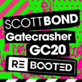 SCOTT BOND - GATECRASHER RΞBOOTΞD - GC20 MAIN ROOM CLOSING SET [DOWNLOAD > PLAY > SHARE!!!]