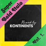 Super Bold Italo Vol. 1. mixed by Kontinents