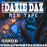 #FridayNightDazieDaz 7-4-2017 Mixed By @Djdaziedaz