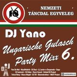 DJ Yano Ungarische Gulasch Party Mix 6.