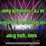 Electro Big Room/EDM July 5th, 2015 Mix