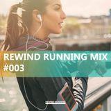 REWIND RUNNING #003