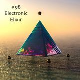 #98 - Electronic Elixir (House & Techno)