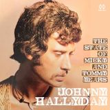JOHNNY HALLYDAY The State Of Micky And Tommy Years (1967/1971)