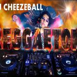 Reggaeton MIX DJ CHEEZEBALL
