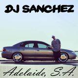 DJ Sanchez - Adelaide SA (2009)